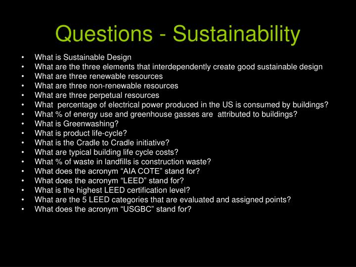 Questions - Sustainability