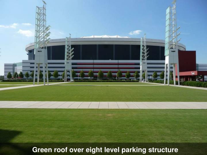 Green roof over eight level parking structure