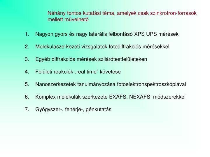 Néhány fontos kutatási téma, amelyek csak szinkrotron-források