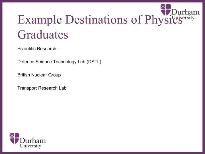 Example Destinations of Physics Graduates