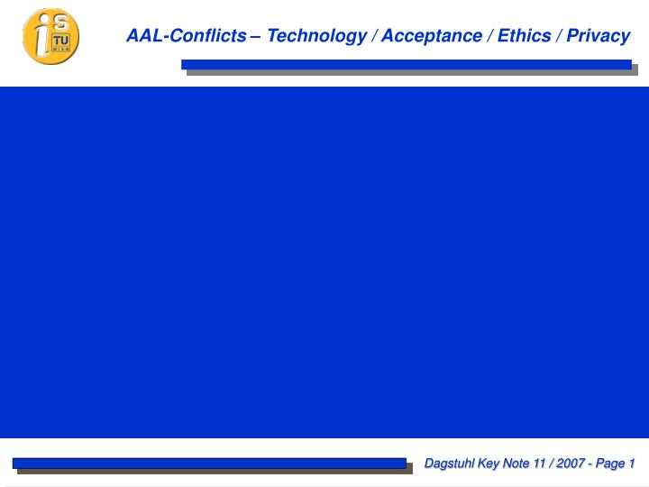 AAL-Conflicts – Technology / Acceptance / Ethics / Privacy