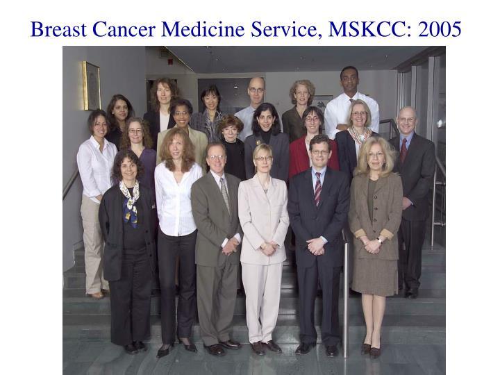 Breast Cancer Medicine Service, MSKCC: 2005