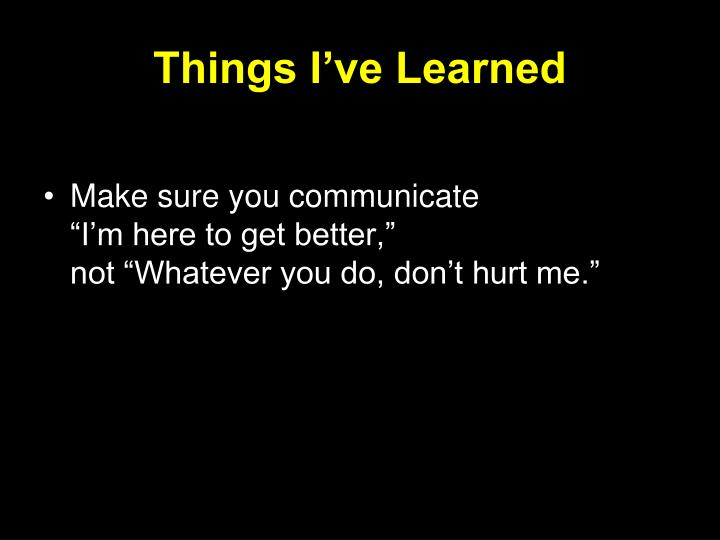 Things I've Learned