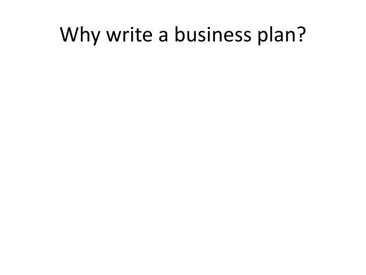 Why write a business plan?