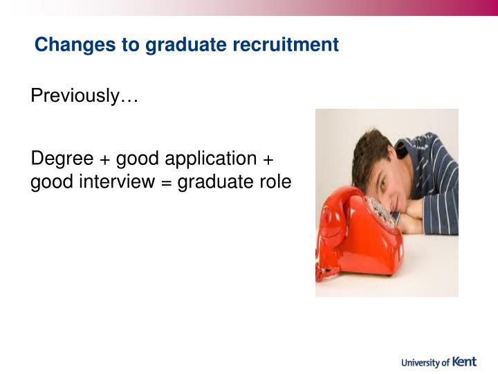 Changes to graduate recruitment