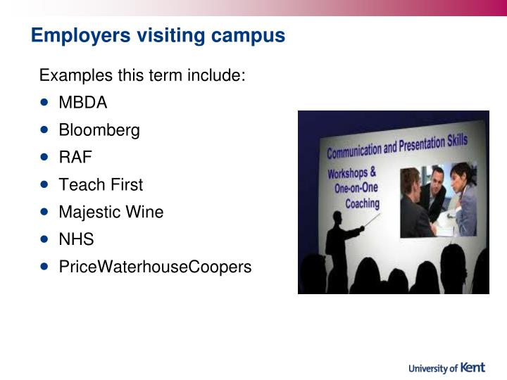 Employers visiting campus