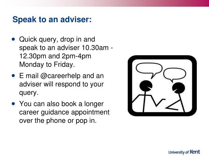 Speak to an adviser: