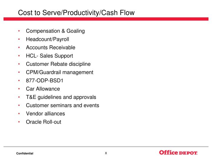 Cost to Serve/Productivity/Cash Flow
