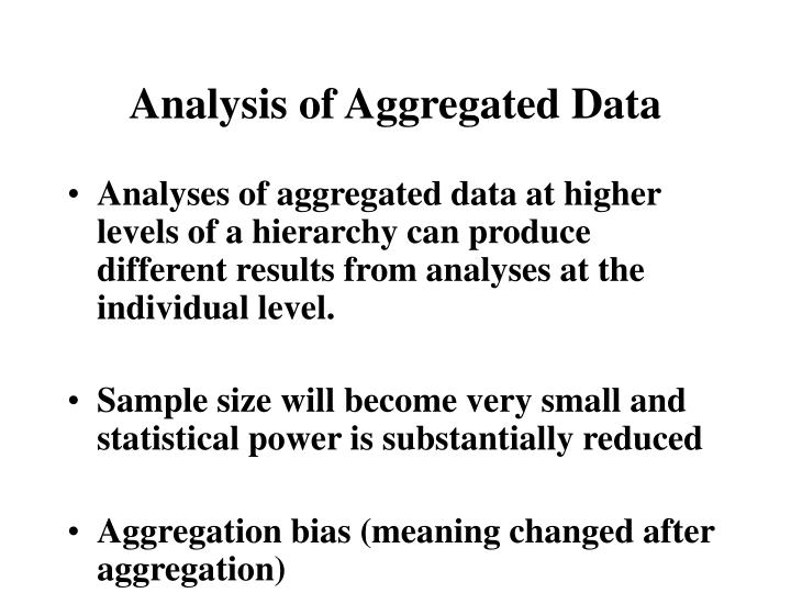 Analysis of Aggregated Data