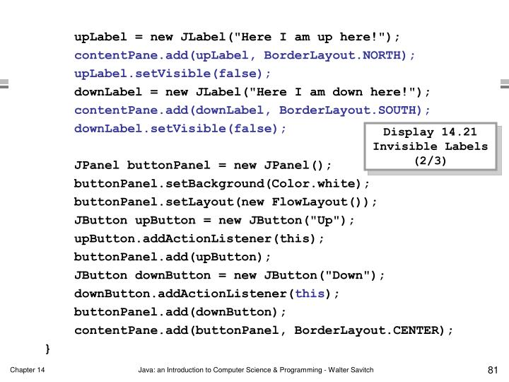 """upLabel = new JLabel(""""Here I am up here!"""");"""