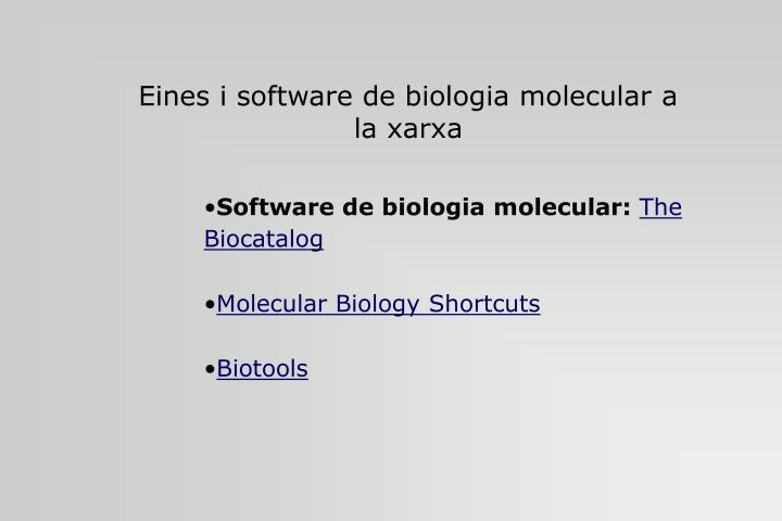 Eines i software de biologia molecular a la xarxa