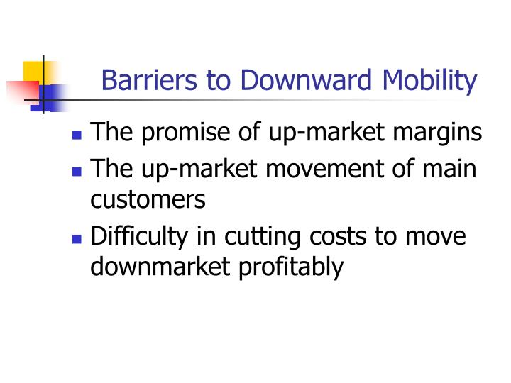 Barriers to Downward Mobility
