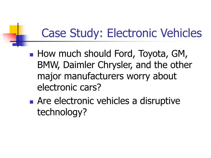 Case Study: Electronic Vehicles