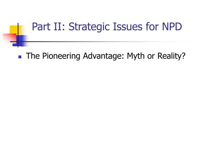 Part ii strategic issues for npd1