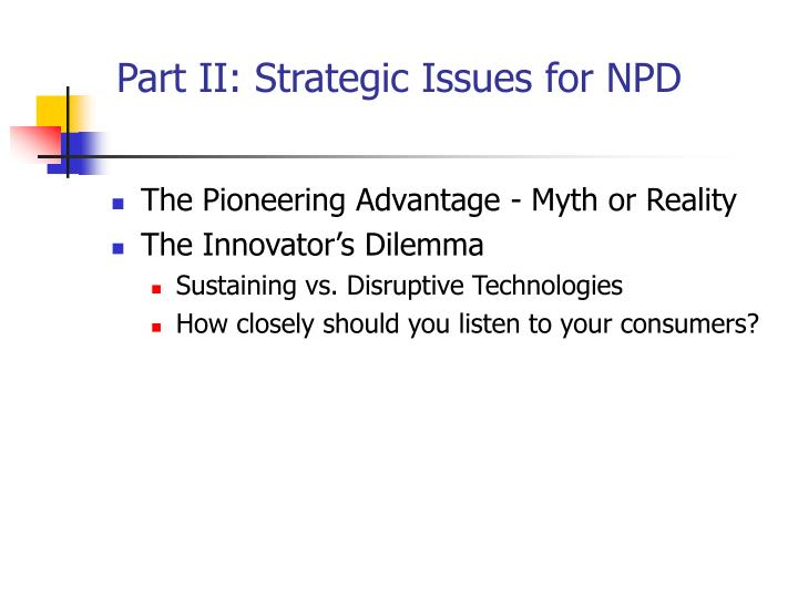 Part II: Strategic Issues for NPD