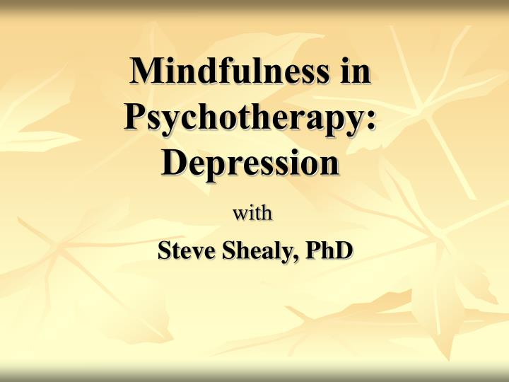 Mindfulness in Psychotherapy:  Depression