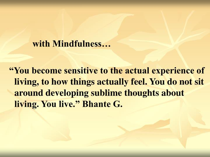 with Mindfulness…