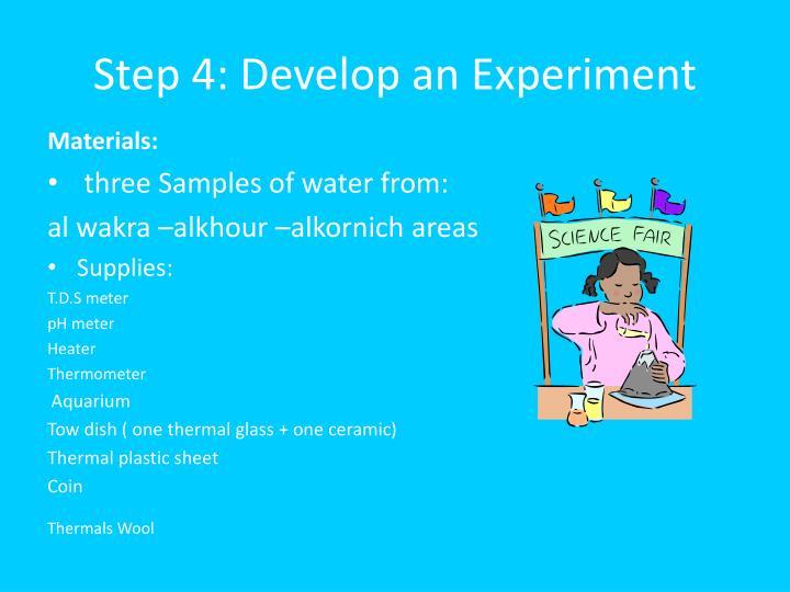 Step 4: Develop an Experiment