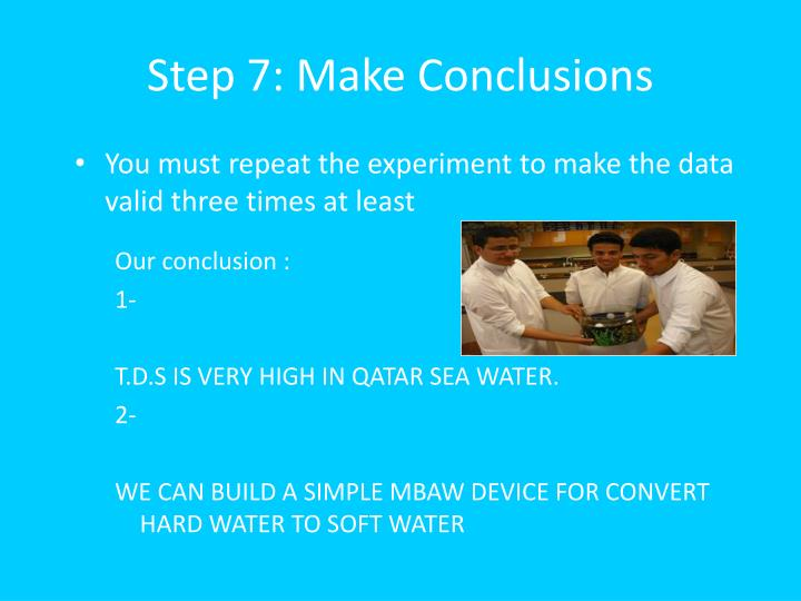 Step 7: Make Conclusions