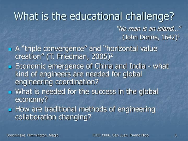 What is the educational challenge?