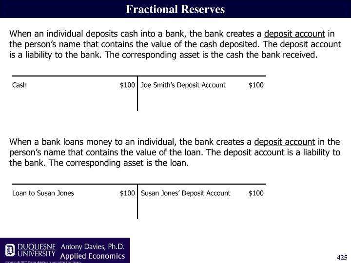 When a bank loans money to an individual, the bank creates a