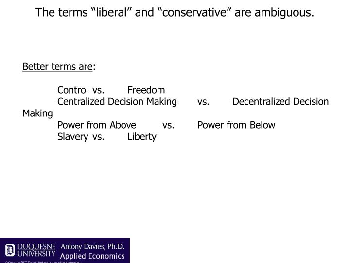 """The terms """"liberal"""" and """"conservative"""" are ambiguous."""