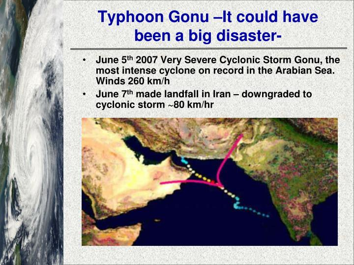 Typhoon Gonu –It could have been a big disaster-