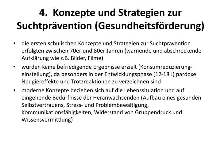 4.  Konzepte und Strategien zur Suchtprävention (Gesundheitsförderung)