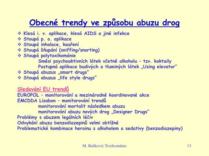 Obecné trendy ve způsobu abuzu drog
