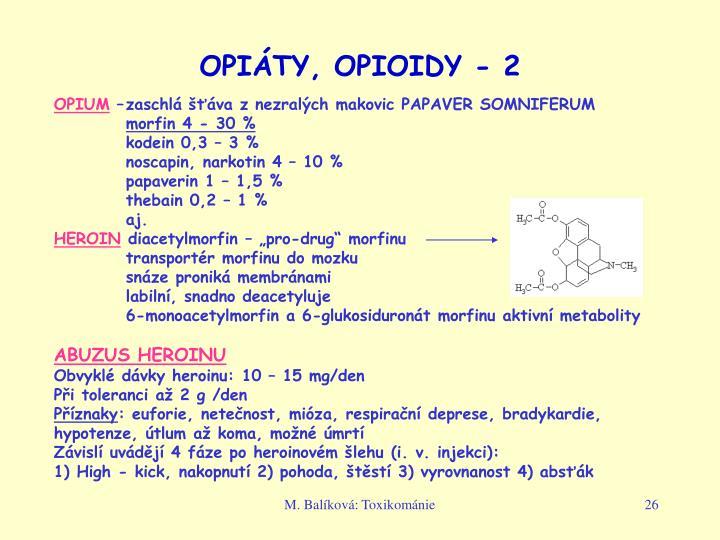 OPIÁTY, OPIOIDY - 2