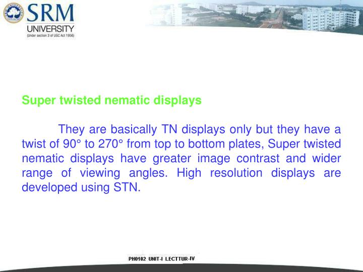 Super twisted nematic displays