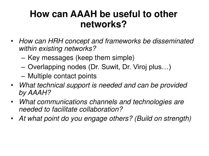 How can AAAH be useful to other networks?