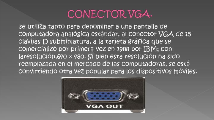 CONECTOR VGA.