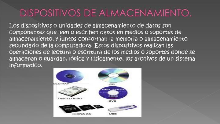 DISPOSITIVOS DE ALMACENAMIENTO.