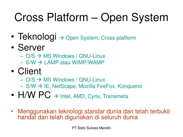 Cross Platform – Open System