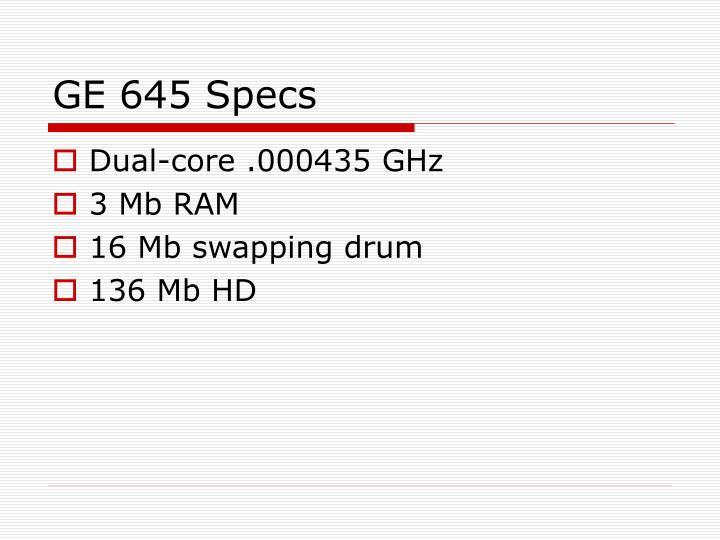GE 645 Specs
