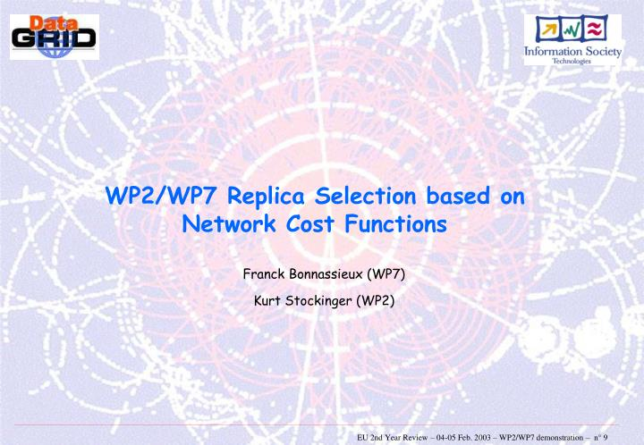 WP2/WP7 Replica Selection based on Network Cost Functions
