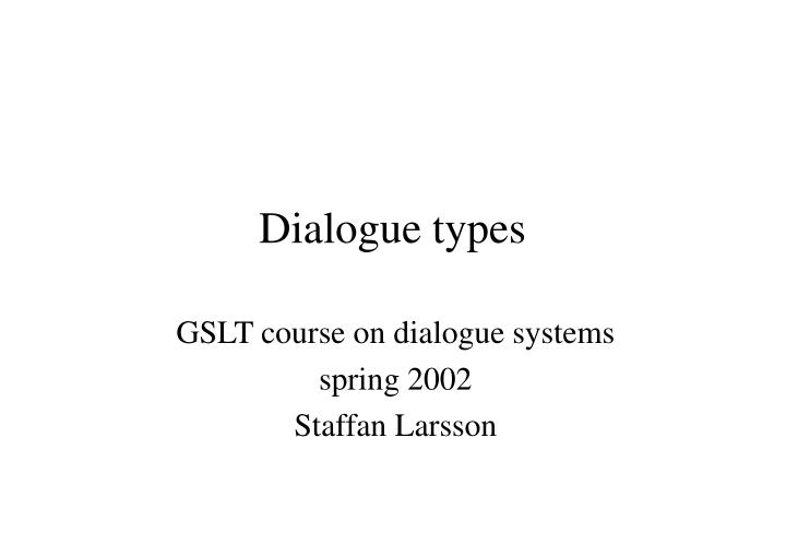 Dialogue types