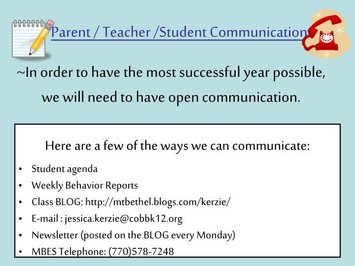 Parent / Teacher /Student Communication