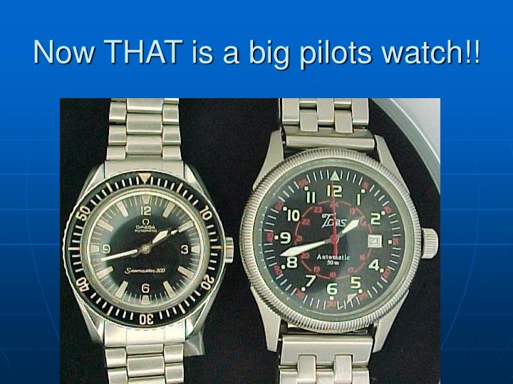 Now THAT is a big pilots watch!!
