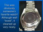 this was obviously someone s favorite watch although well loved it cleaned up very nicely