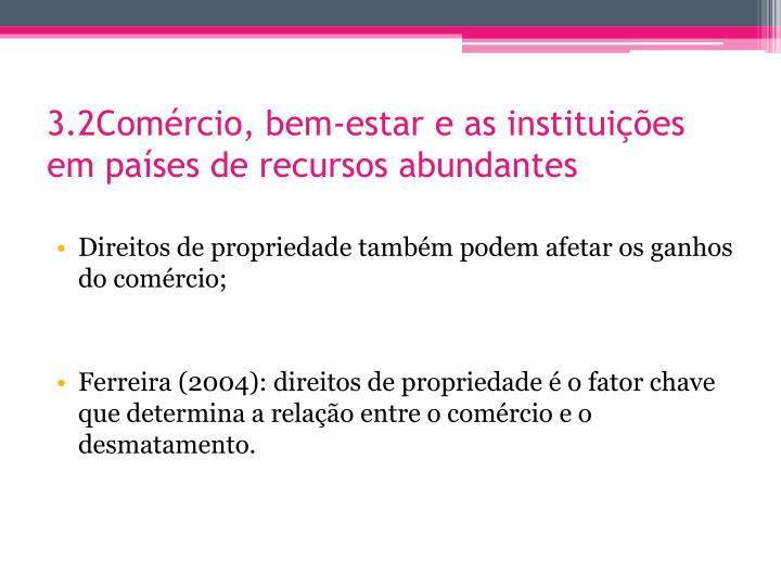 3.2Comércio, bem-estar e as instituições em países de recursos abundantes