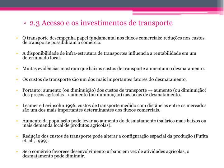 2.3 Acesso e os investimentos de transporte