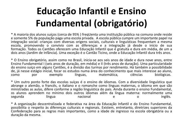 Educação Infantil e Ensino Fundamental (obrigatório)
