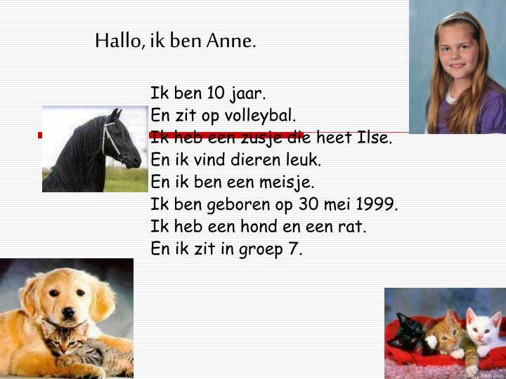 Hallo, ik ben Anne.
