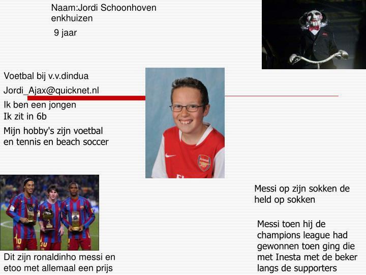 Naam:Jordi Schoonhoven