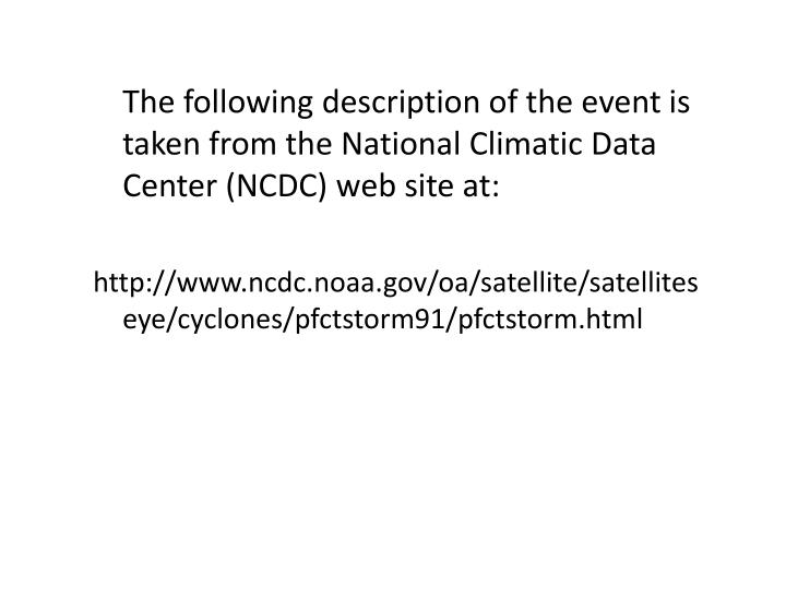 The following description of the event is taken from the National Climatic Data Center (NCDC) web site at: