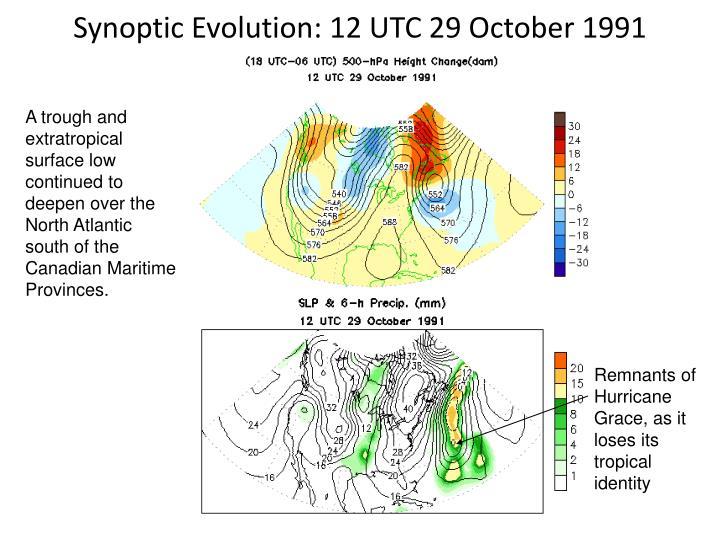 Synoptic Evolution: 12 UTC 29 October 1991