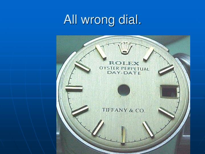 All wrong dial.