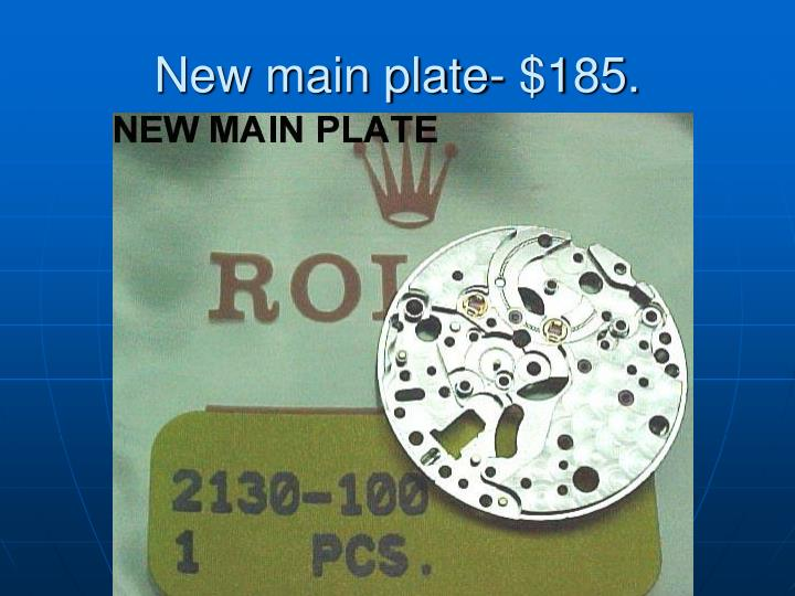 New main plate- $185.